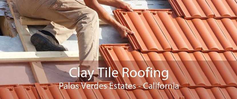 Clay Tile Roofing Palos Verdes Estates - California