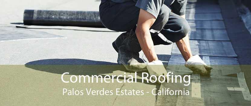 Commercial Roofing Palos Verdes Estates - California