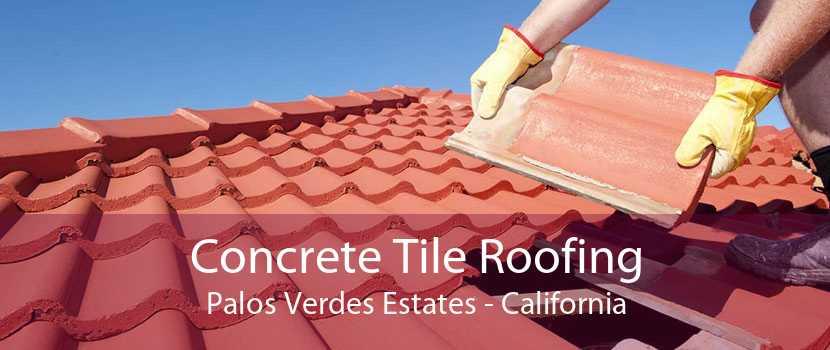 Concrete Tile Roofing Palos Verdes Estates - California