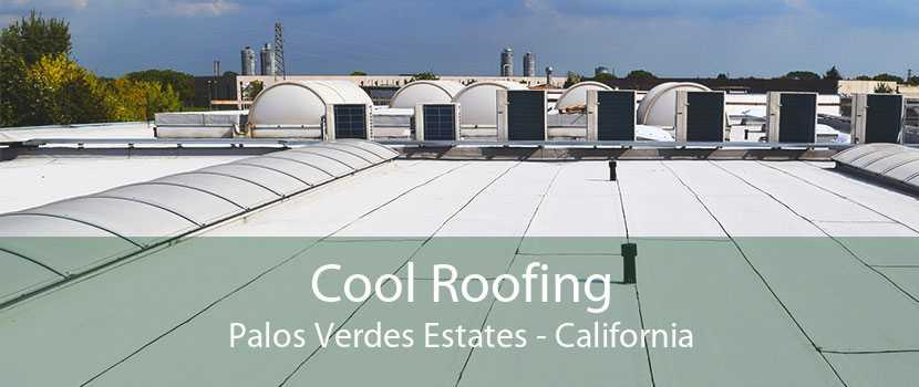 Cool Roofing Palos Verdes Estates - California