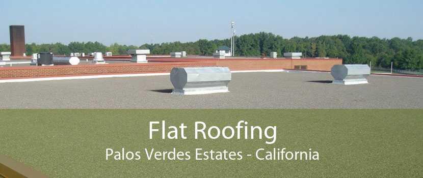 Flat Roofing Palos Verdes Estates - California