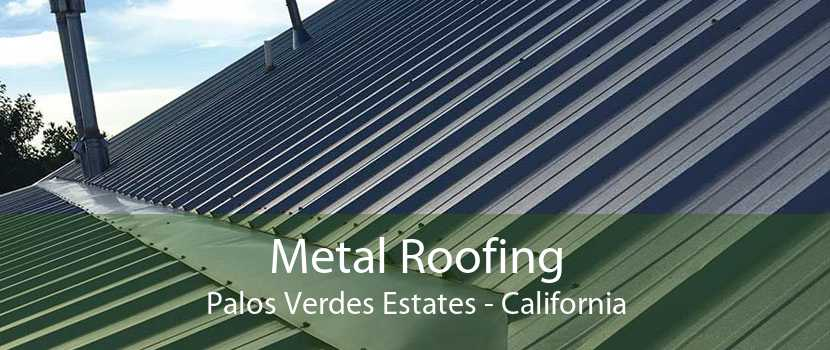 Metal Roofing Palos Verdes Estates - California