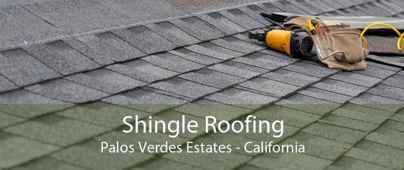 Shingle Roofing Palos Verdes Estates - California