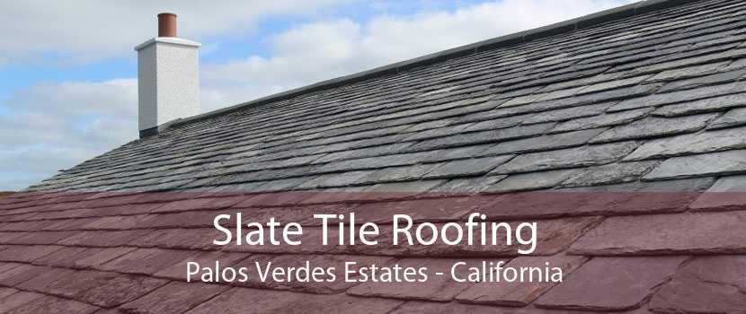 Slate Tile Roofing Palos Verdes Estates - California