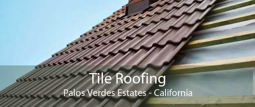 Tile Roofing Palos Verdes Estates - California