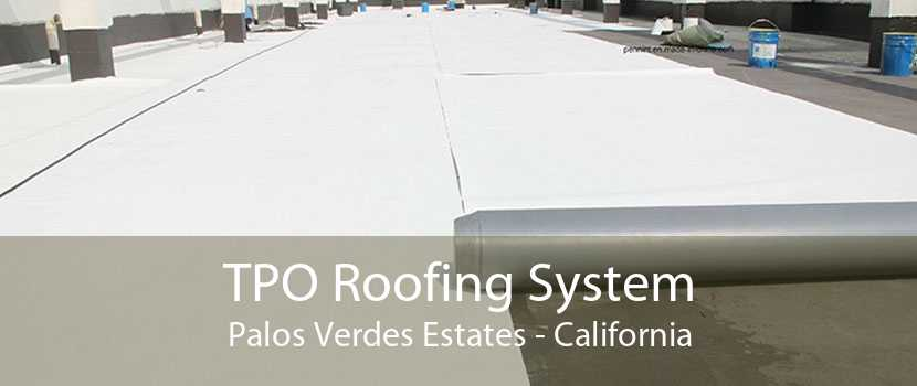 TPO Roofing System Palos Verdes Estates - California