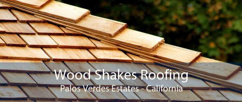Wood Shakes Roofing Palos Verdes Estates - California